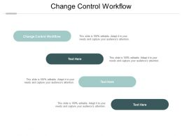Change Control Workflow Ppt Powerpoint Presentation Portfolio Picture Cpb