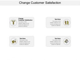 Change Customer Satisfaction Ppt Powerpoint Presentation Portfolio Outline Cpb