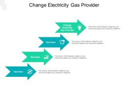 Change Electricity Gas Provider Ppt Powerpoint Presentation File Demonstration Cpb
