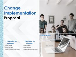 Change Implementation Proposal Powerpoint Presentation Slides
