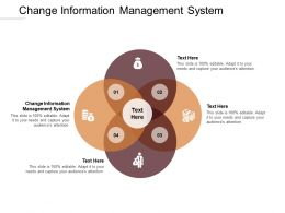 Change Information Management System Ppt Powerpoint Presentation Styles Influencers Cpb