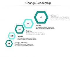 Change Leadership Ppt Powerpoint Presentation File Example Topics Cpb