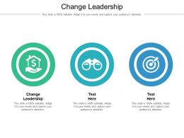 Change Leadership Ppt Powerpoint Presentation Outline Diagrams Cpb