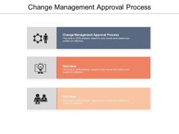 Change Management Approval Process Ppt Powerpoint Presentation Show Slide Download Cpb