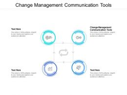 Change Management Communication Tools Ppt Powerpoint Presentation Summary Visual Aids Cpb