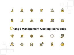 Change Management Costing Icons Slide Ppt Powerpoint Presentation Model