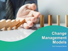Change Management Models Powerpoint Presentation Slides