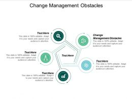 Change Management Obstacles Ppt Powerpoint Presentation Deck Cpb
