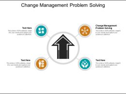 Change Management Problem Solving Ppt Powerpoint Presentation Portfolio Design Inspiration Cpb
