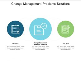 Change Management Problems Solutions Ppt Powerpoint Presentation Summary Aids Cpb