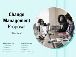 Change Management Proposal Powerpoint Presentation Slides