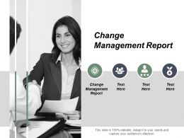 Change Management Report Ppt Powerpoint Presentation Infographic Template Show Cpb