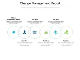 Change Management Report Ppt Powerpoint Presentation Model Backgrounds Cpb