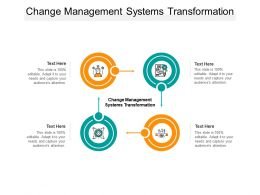 Change Management Systems Transformation Ppt Powerpoint Presentation Icon Cpb
