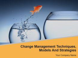 change_management_techniques_models_and_strategies_powerpoint_presentation_slides_Slide01