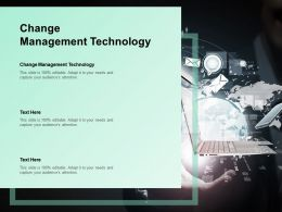 Change Management Technology Ppt Powerpoint Presentation Inspiration Graphics Tutorials Cpb