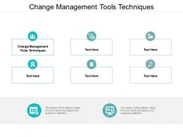 Change Management Tools Techniques Ppt Powerpoint Presentation Styles Display Cpb