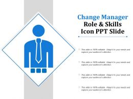 Change Manager Role And Skills Icon Ppt Slide