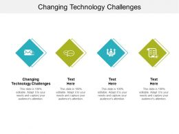 Changing Technology Challenges Ppt Powerpoint Presentation Icon Slideshow Cpb