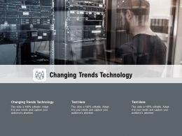 Changing Trends Technology Ppt Powerpoint Presentation Gallery Background Designs Cpb