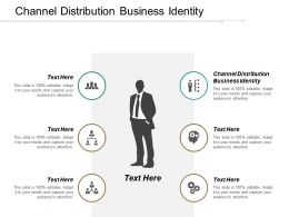Channel Distribution Business Identity Ppt Powerpoint Presentation Slides Graphics Cpb