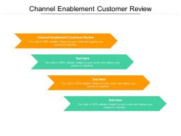 Channel Enablement Customer Review Ppt Powerpoint Presentation Layouts Backgrounds Cpb