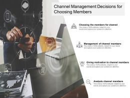 Channel Management Decisions For Choosing Members