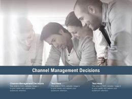 Channel Management Decisions Ppt Powerpoint Presentation Outline Influencers Cpb
