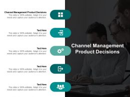 Channel Management Product Decisions Ppt Powerpoint Presentation Infographics Aids Cpb