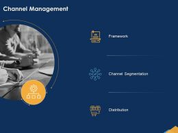 Channel Management Segmentation Framework Ppt Powerpoint Presentation Design Inspiration