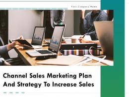 Channel Sales Marketing Plan And Strategy To Increase Sales Powerpoint Presentation Slides