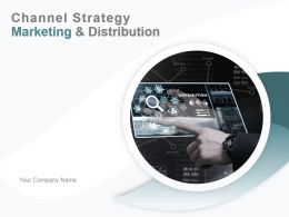 Channel Strategy Marketing And Distribution Powerpoint Presentation Slides