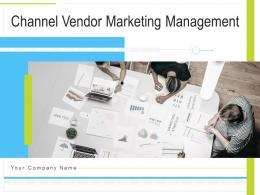 Channel Vendor Marketing Management Powerpoint Presentation Slides