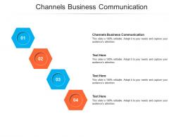 Channels Business Communication Ppt Powerpoint Presentation Gallery Good Cpb