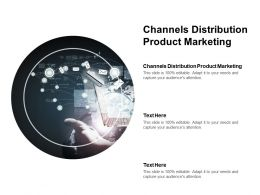 Channels Distribution Product Marketing Ppt Powerpoint Presentation Ideas Background Cpb