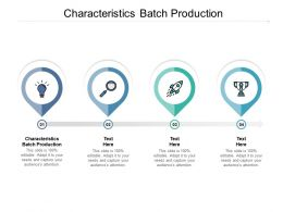 Characteristics Batch Production Ppt Powerpoint Presentation File Background Images Cpb