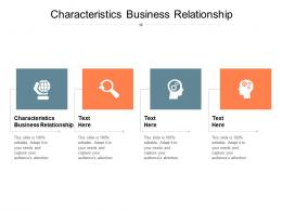 Characteristics Business Relationship Ppt Powerpoint Presentation Professional Design Ideas Cpb