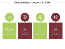 Characteristics Leadership Skills Ppt Powerpoint Presentation Visual Aids Diagrams Cpb