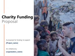 Charity Funding Proposal Powerpoint Presentation Slides