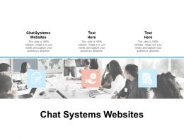 Chat Systems Websites Ppt Powerpoint Presentation Slides Graphic Images Cpb