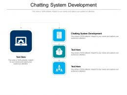 Chatting System Development Ppt Powerpoint Presentation Show Designs Download Cpb