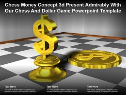 Chess Money Concept 3d Present Admirably With Our Chess And Dollar Game Template