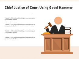 Chief Justice Of Court Using Gavel Hammer