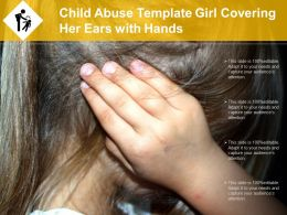 Child Abuse Template Girl Covering Her Ears With Hands