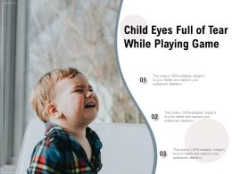 Child Eyes Full Of Tear While Playing Game