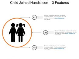 Child Joined Hands Icon 3 Features Ppt Design Templates
