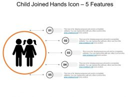 Child Joined Hands Icon 5 Features Ppt Example