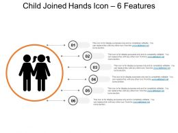 Child Joined Hands Icon 6 Features Ppt Examples