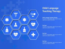 Child Language Teaching Therapy Ppt Powerpoint Presentation Ideas Themes