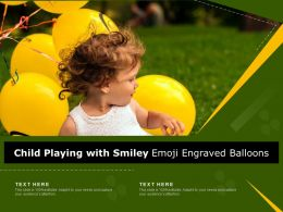 Child Playing With Smiley Emoji Engraved Balloons